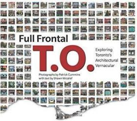 Full Frontal T.O.: Exploring Toronto's Architectural Vernacu