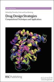 Drug Design Strategies-药物设计策略 /Lee Banting; Tim ... Ro