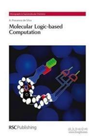 Molecular Logic-based Computation-基于分子逻辑的计算 /A Pras