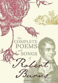 The Complete Poems And Songs Of Robert Burns-罗伯特·伯恩斯?