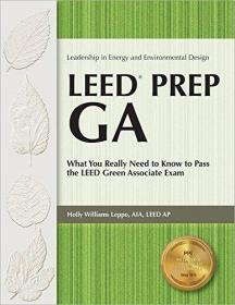 Leed Prep GA: What You Really Need to Know to Pass the LEED