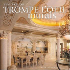 The Art of Trompe Loeil Murals-特罗普·勒尔壁画艺术 /Yves La
