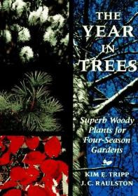 The Year in Trees: Superb Woody Plants for Four-Season Garde