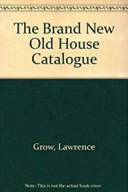 The Brand New Old House Catalogue-全新的老房子目录 /Lawrence