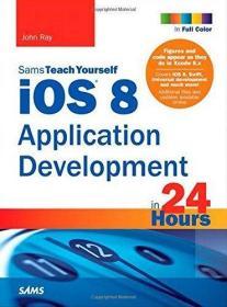 iOS 8 Application Development in 24 Hours  Sams Teach Yourse