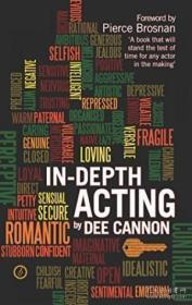 In Depth Acting-纵深动作 /Dee Cannon Oberon Books  2012