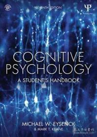 Cognitive Psychology  7ed-认知心理学,第7版 /Michael W. Eyse