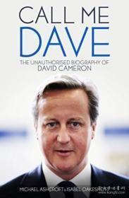 Call Me Dave-叫我戴夫 /Michael Ashcroft;... Biteback Publish