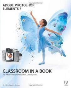 Adobe Photoshop Elements 7 Classroom in a Book (Book & C