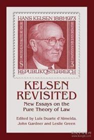 Kelsen Revisited-凯尔森重访 /Lu?s Duarte D'alm... Hart Publi