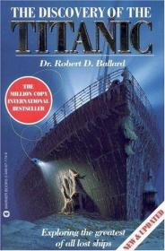 The Discovery of the Titanic-泰坦尼克号的发现 /Robert D. Bal