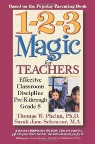 1-2-3MagicforTeachers:EffectiveClassroomDisciplinePre-KThroughGrade8