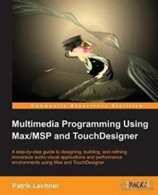 Multimedia Programming Using Max/msp And Touchdesigner-基于M