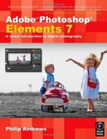 Adobe Photoshop Elements 7: A Visual Introduction to Digital