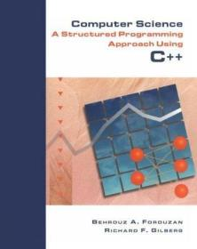Computer Science: A Structured Programming Approach Using C+