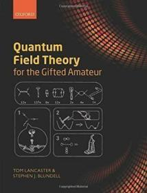 Quantum Field Theory For The Gifted Amateur /Tom Lancaster;