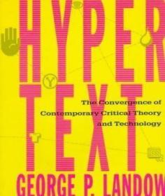 Hypertext: The Convergence Of Contemporary Critical Theory A