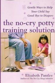 The No-Cry Potty Training Solution: Gentle Ways to Help Your