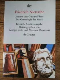 《尼采著作全集批判研究版 Nietzsche Kritische Studienausgabe》Jenseits von Gut und Böse. Zur Genealogie der Moral, Kritische Studienausgabe善恶的彼岸 道德的谱系(国内现货)