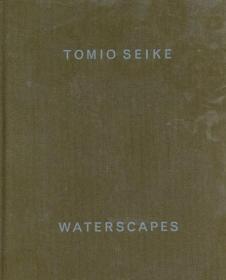 清家冨夫写真集 Tomio Seike: Waterscapes 2003年 限定3000部 Hamiltons