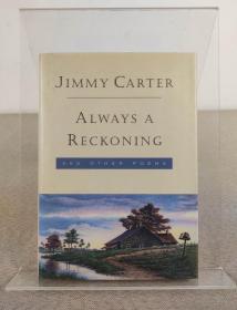 美国前总统、诺贝尔和平奖得主 Jimmy Carter吉米·卡特亲笔签名本《Always a Reckoning and Other Poems》1995年出版,精装本 英文原版
