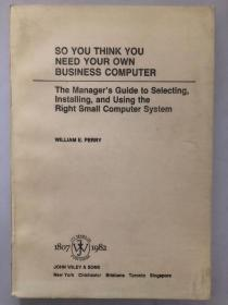 SO YOU THINK YOU NEED YOUR OWN BUSINESS COMPUTER