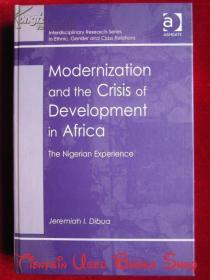 Modernization and the Crisis of Development in Africa: The Nigerian Experience(英语原版 精装本)非洲的现代化和发展危机:尼日利亚的经验