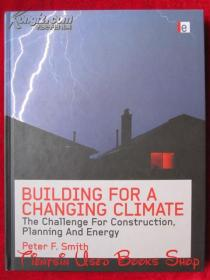 Building for a Changing Climate: The Challenge for Construction, Planning and Energy(英语原版 精装本)为气候改变而建造:建造、规划和能源领域面临的挑战