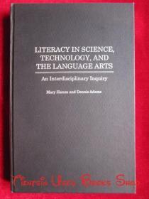 Literacy in Science, Technology, and the Language Arts: An Interdisciplinary Inquiry(英语原版 精装本)科学、技术和语言艺术素养:跨学科调查