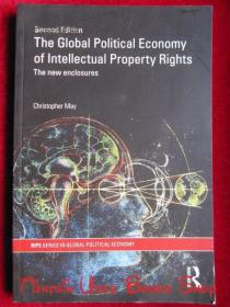 The Global Political Economy of Intellectual Property Rights: The New Enclosures(Second Edition)知识产权的全球政治经济:新领域