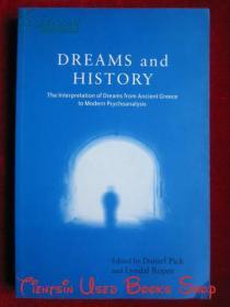 Dreams and History: The Interpretation of Dreams from Ancient Greece to Modern Psychoanalysis(英语原版 平装本)梦与历史:从古希腊到现代精神分析的梦的解释
