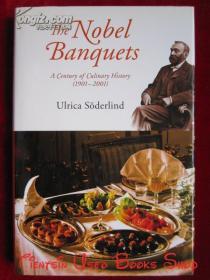 The Nobel Banquets: A Century of Culinary History(1901-2001)诺贝尔奖宴会:一个世纪的烹饪历史(1901-2001年)(英语原版 精装本)