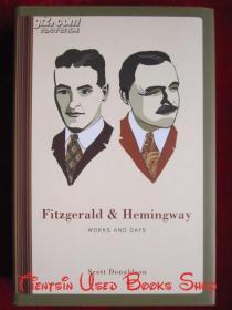 Fitzgerald and Hemingway: Works and Days(英语原版 精装本)菲茨杰拉德与海明威:作品与日子