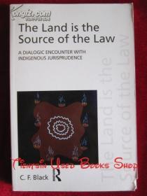 The Land is the Source of the Law: A Dialogic Encounter with Indigenous Jurisprudence(英语原版 平装本)土地是法律的源泉:与土著法学的对话性接触