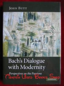 Bach's Dialogue with Modernity: Perspectives on the Passions(英语原版 精装本)巴赫与现代性的对话:关于激情的视角