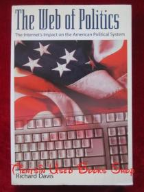 The Web of Politics: The Internet's Impact on the American Political System(英语原版 平装本)政治之网:互联网对美国政治制度的影响