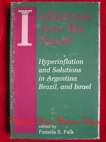 Inflation: Are We Next? : Hyperinflation and Solutions in Argentina, Brazil, and Israel(英语原版 精装本)通货膨胀:我们是下一个吗?阿根廷、巴西和以色列的恶性通货膨胀及其解决方案