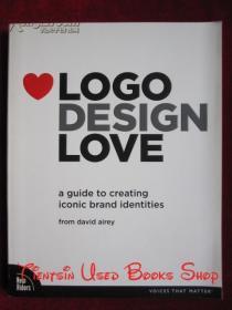 Logo Design Love: A Guide to Creating Iconic Brand Identities(英语原版 平装本)标志设计之爱:创建标志性品牌标识指南