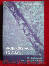 From Obstacle to Ally: The Evolution of Psychoanalytic Practice(英语原版 平装本)从障碍到同盟:精神分析实践的演变