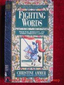 Fighting Words: From War, Rebellion, and Other Combative Capers(英语原版 平装本)战斗话语:来自战争、叛乱和其他战斗力强的人