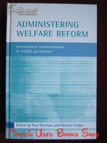 Administering Welfare Reform: International Transformations in Welfare Governance(英语原版 精装本)管理福利改革:福利治理的国际转型