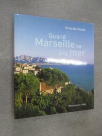 外文书   QUAND  MARSEILLE  VA  A LA MER   精装   详见图片