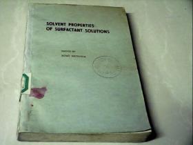 SOLVENT  PROPERTIES  OF  SURFACTANT  SOLUTIONS  表面活性剂溶液的溶剂性质