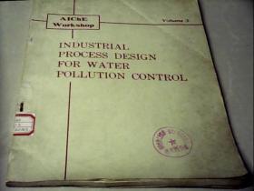 INDUSTRIAL  PROCESS  DESIGN  FOR  W A TER  POLLUTION  CONTROL 水污染控制的工业工艺设计(英文版)