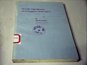 Gmelin  Handbook of  Inorganic  Chemistry 盖墨林无机化学手册(第8版)第55号《铀》补编 A部 第6册(一般性质、临界性)(德文)