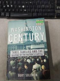 The Washington Century: Three Families and the Shaping of the Nations Capital-华盛顿世纪:三大家族与国家首都的塑造