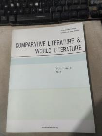 COMPARATIVE LITERATURE & WORLD LITERATURE VOL.2,NO.2 2017  比较文学与世界文学第2卷2017年第2期