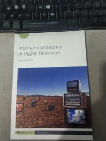 International Journal of Digital Television Volume 5 Number 3 国际数字电视杂志第 5 卷第 3 期