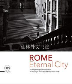 【包邮】Rome: Eternal City: Rome in the Photographs Collection of the Royal Institute of British Architects