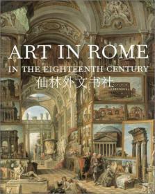 【包邮】Art in Rome in the Eighteenth Century